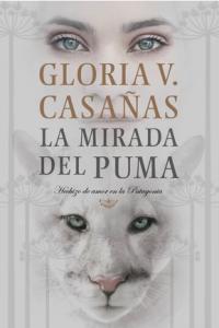 La mirada del puma : hechizo de amor en la Patagonia