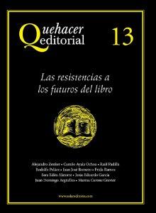 Quehacer editorial 13 : las resistencias a los futuros del libro