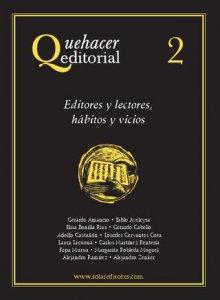 Quehacer editorial 2 : editores y lectores, hábitos y vicios