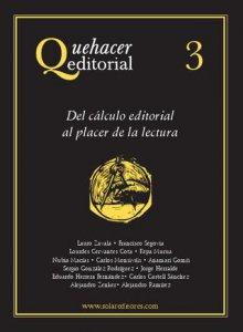 Quehacer editorial 3 : del cálculo editorial al placer de la lectura