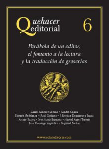 Quehacer editorial 6 : parábola de un editor, el fomento a la lectura y la traducción de groserías