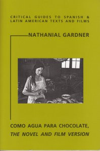 Como agua para chocolate : The Novel and Film Version