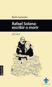 Rafael Solana: escribir o morir