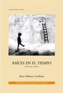 Raíces en el tiempo : antología poética