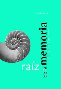 Raíz de la memoria. Antología personal (2000-2004)