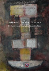 Rayuela: Cuaderno de lectura. Un tránsito por la novela de Julio Cortázar