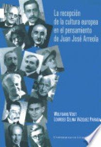 La recepción de la cultura europea en el pensamiento de Juan José Arreola