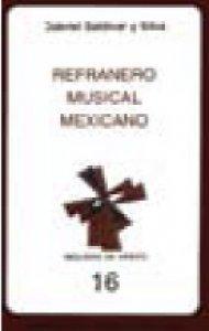 Refranero musical mexicano y un apéndice de refranero general usado en canciones