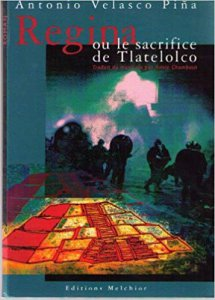 Regina : ou le sacrifice de Tlatelolco
