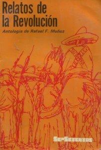 Relatos de la Revolución. Antología de Rafael F. Muñoz