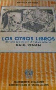 Los otros libros : distintas opciones en el trabajo editorial