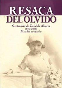 Resaca del olvido : centenario de Griselda Álvarez 1913-2013 miradas nacionales