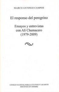 El responso del peregrino : ensayos y entrevistas con Alí Chumacero 1979-2009