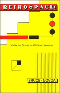 Retrospace : collected essays on chicano literature : theory and history
