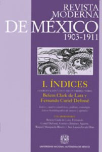 Revista Moderna de México 1903-1911. Tomo I. Índices