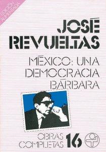 México: Una democracia bárbara. Posibilidades y limitaciones del mexicano