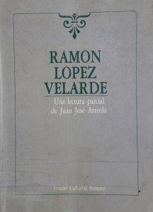 Ramón López Velarde: Una lectura parcial