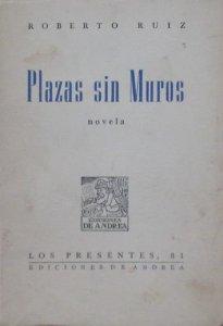 Plazas sin muros : novela