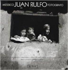 Messico : Rulfo Fotografo