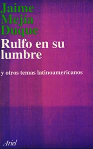 Rulfo en su lumbre : y otros temas latinoamericanos