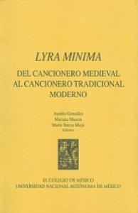 Lyra mínima : del cancionero medieval al cancionero tradicional moderno