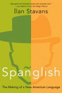 Spanglish : the making of a new american language