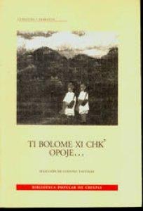 Ti bolome xi chk´opoje = Selección de cuentos tsotsil