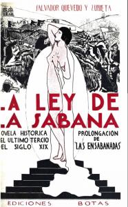 La ley de la sábana : novela histórica del último tercio del siglo XIX : prolongación de Las ensabanadas