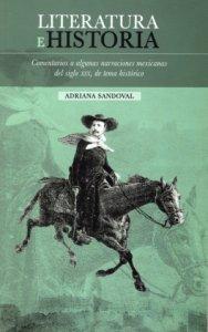 Literatura e historia : comentarios a algunas narraciones mexicanas del siglo XIX , de tema histórico