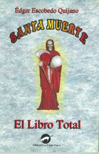 Santa Muerte : el libro total
