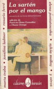 La sartén por el mango : encuentro de escritoras latinoamericanas
