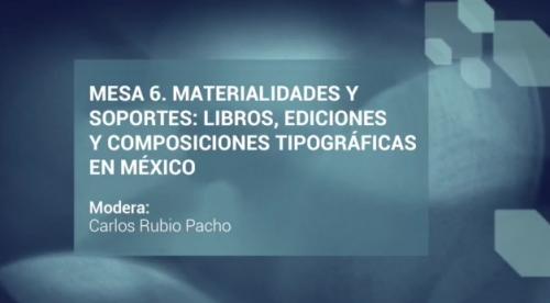 Jornadas Filológicas. Mesa 6. Materialidades y soportes: libros, ediciones y composiciones tipográficas en México
