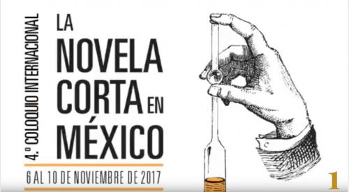 4o Coloquio Internacional Novela Corta en México. Inauguración/Conferencia 1