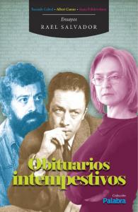 Obituarios intempestivos : vida y muerte de Albert Camus, Anna Politkóvskaya y Facundo Cabral