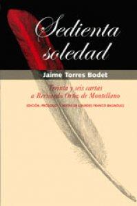 Sedienta soledad: treinta y seis cartas a Bernardo Ortiz de Montellano