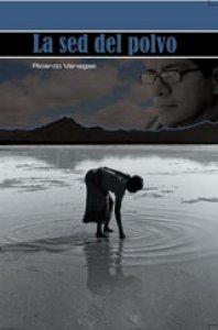 La sed del polvo. Antología personal 1995-2013
