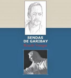 Sendas de Garibay : Memoria, espíritu y astucia