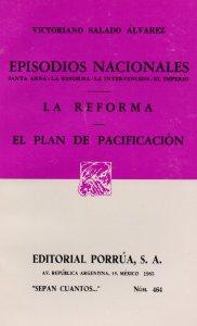 Episodios nacionales: Santa Anna, la reforma, la intervención, el imperio. La reforma ; El plan de pacificación