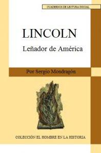 Lincoln, el leñador de américa
