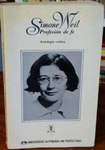 Simone Weil: profesión de fe. Antología crítica