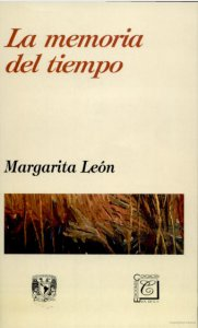 La memoria del tiempo : la experiencia del tiempo y del espacio en Los recuerdos del porvenir de Elena Garro