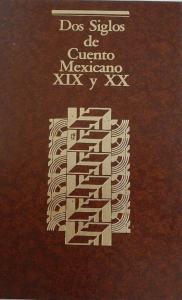 Dos siglos de cuento mexicano: XIX y XX