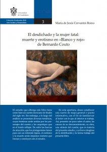 """El desdichado y la mujer fatal : muerte y erotismo en """"Blanco y rojo"""" de Bernardo Couto"""
