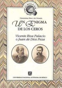 Un enigma de Los Ceros: Vicente Riva Palacio o Juan de Dios Peza