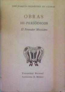Obras : III periódicos . El Pensador Mexicano