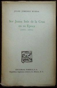Sor Juana Inés de la Cruz en su época (1651-1951)