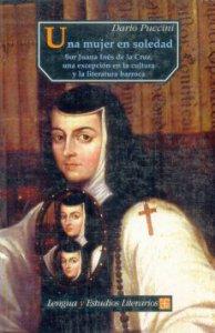 Una mujer en soledad : Sor Juana Inés de la Cruz, una excepción en la cultura y la literatura barroca