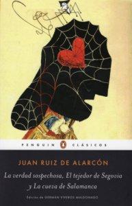 La verdad sospechosa ; El tejedor de Segovia y La cueva de Salamanca