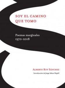 Soy el camino que tomo : poemas marginales 1970-2018
