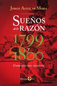 Sueños de la razón. Umbrales del siglo XIX: 1799 y 1800
